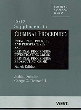 Criminal Procedure, Principles, Policies and Perspectives, 4th, 2012 Supplement 9780314281654