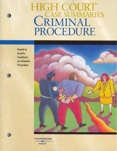 Criminal Procedure: Keyed to Israel, Kamisar, LaFave and King's Casebook on Criminal Procedure 9780314166227