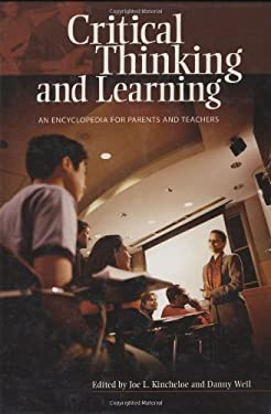 Critical Thinking and Learning: An Encyclopedia for Parents and Teachers 9780313323898