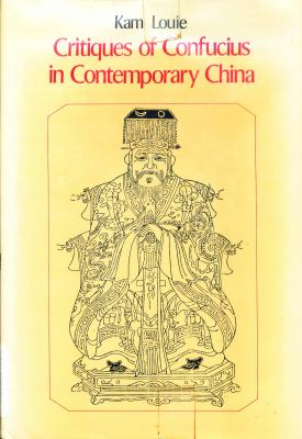 Critiques of Confucius in Contemporary China 9780312176457