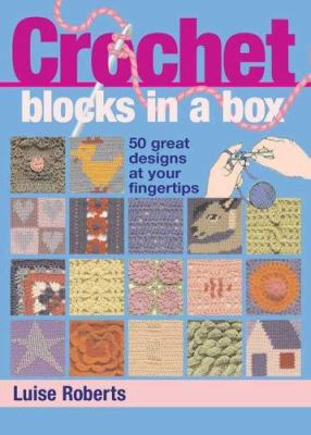 Crochet Blocks in a Box: 50 Great Designs at Your Fingertips [With 50 Design Cards] 9780312371500