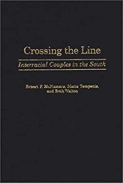 Crossing the Line: Interracial Couples in the South 9780313309625