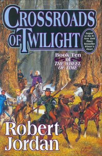 Crossroads of Twilight: Book Ten of 'The Wheel of Time' 9780312864590