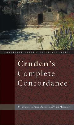Cruden's Complete Concordance: With Index to Proper Names and Their Meanings 9780310229209