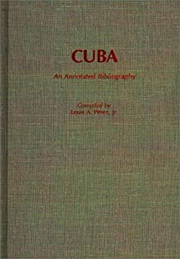 Cuba: An Annotated Bibliography 9780313261626