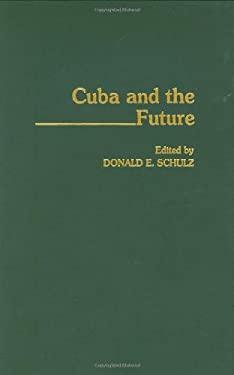 Cuba and the Future 9780313287848