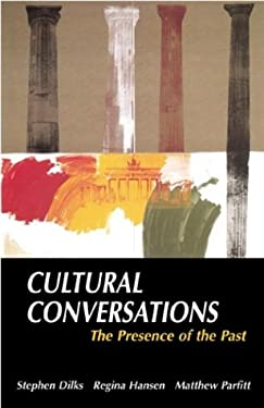Cultural Conversations: The Presence of the Past 9780312201579