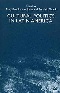 Cultural Politics in Latin America 9780312235215