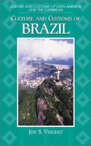 Culture and Customs of Brazil 9780313304958