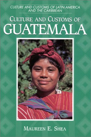 Culture and Customs of Guatemala 9780313305962