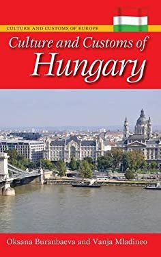 Culture and Customs of Hungary 9780313383694