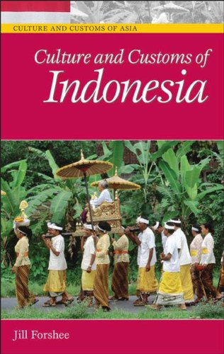 Culture and Customs of Indonesia by Jill Forshee  Reviews, Description  more  ISBN