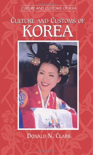 Culture and Customs of Korea 9780313360916