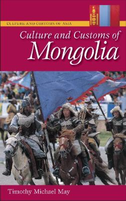 Culture and Customs of Mongolia 9780313339837