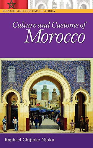 Culture and Customs of Morocco 9780313332890