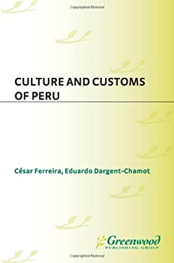 Culture and Customs of Peru 9780313303180
