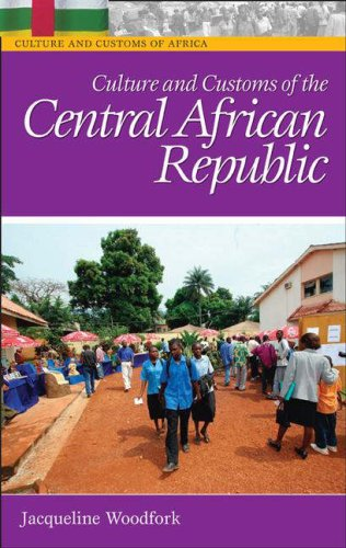 Culture and Customs of the Central African Republic 9780313332036