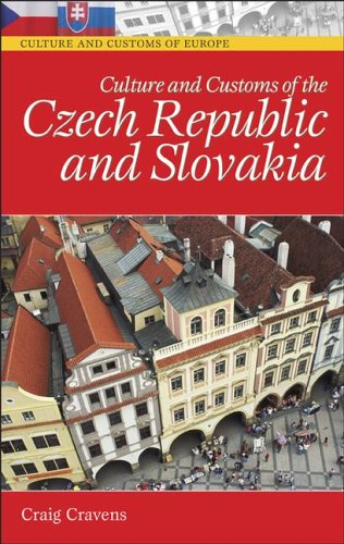 Culture and Customs of the Czech Republic and Slovakia 9780313334122
