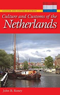 Culture and Customs of the Netherlands 9780313348082