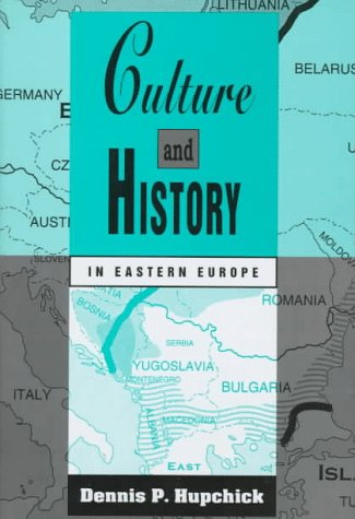 Culture and History in Eastern Europe 9780312121150