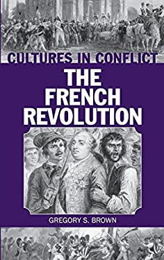 Cultures in Conflict--The French Revolution 9780313317897
