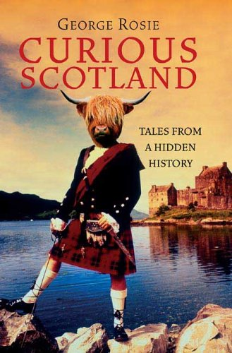 Curious Scotland: Tales from a Hidden History 9780312354169
