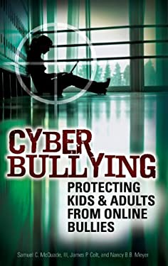 Cyber Bullying: Protecting Kids and Adults from Online Bullies 9780313351938