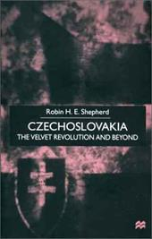 Czechoslovakia: The Velvet Revolution and Beyond