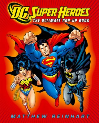 DC Super Heroes: The Ultimate Pop-Up Book 9780316019989
