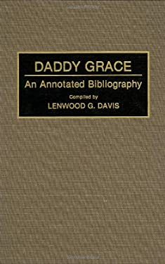Daddy Grace: An Annotated Bibliography 9780313265044