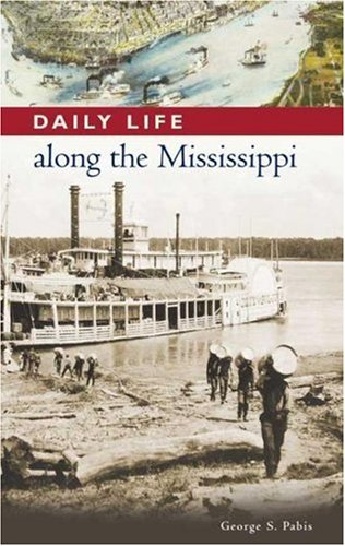 Daily Life Along the Mississippi 9780313335631
