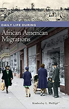 Daily Life During African American Migrations 9780313343735
