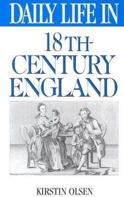 Daily Life in 18th-Century England 9780313299339