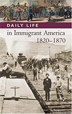 Daily Life in Immigrant America, 1820-1870 9780313336980