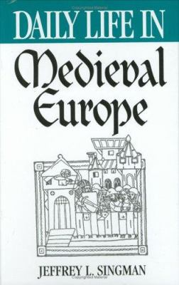 Daily Life in Medieval Europe 9780313302732