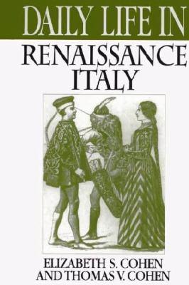 Daily Life in Renaissance Italy 9780313304262