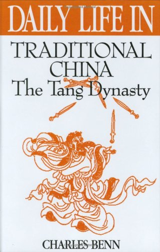 Daily Life in Traditional China: The Tang Dynasty 9780313309557