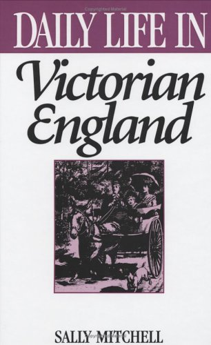Daily Life in Victorian England 9780313294679