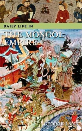 Daily Life in the Mongol Empire 9780313332265