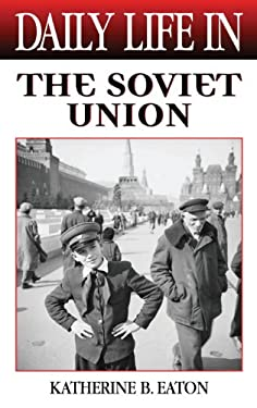 Daily Life in the Soviet Union 9780313316289