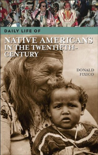 Daily Life of Native Americans in the Twentieth Century 9780313333576