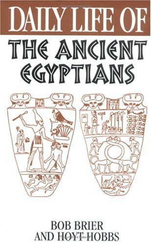 Daily Life of the Ancient Egyptians 9780313303135