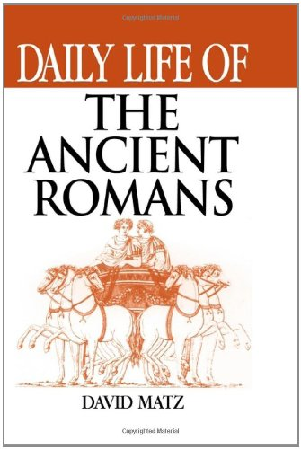 Daily Life of the Ancient Romans 9780313303265