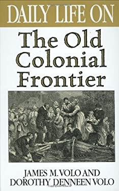 Daily Life on the Old Colonial Frontier 9780313311031