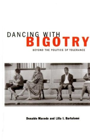 Dancing with Bigotry: Beyond the Politics of Tolerance 9780312216085