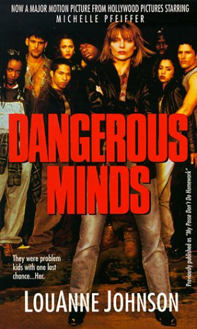 Dangerous Minds: They Were Problem Kids with One Last Chance . . . Her 9780312956202