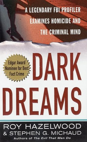 Dark Dreams: A Legendary FBI Profiler Examines Homicide and the Criminal Mind 9780312980115
