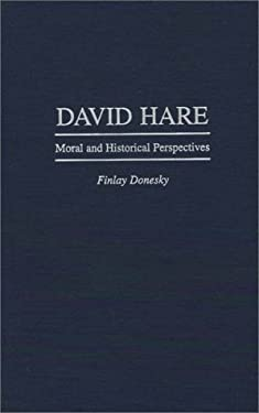 David Hare: Moral and Historical Perspectives 9780313297342