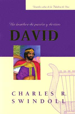 David, Un Hombre de Pasion y Destino = David, a Man of Passion and Destiny 9780311461813