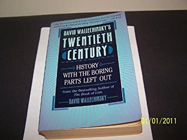 David Wallechinsky's Twentieth Century: History with the Boring Parts Left Out 9780316920568